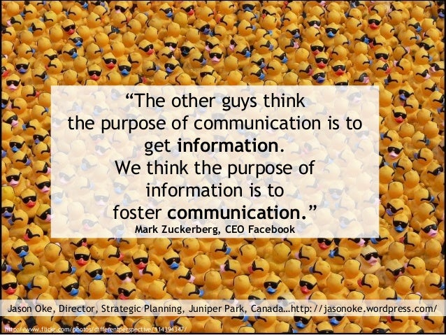 """""""The other guys think thepurposeofcommunicationis to getinformation. We think thepurpose of informationis to foster..."""