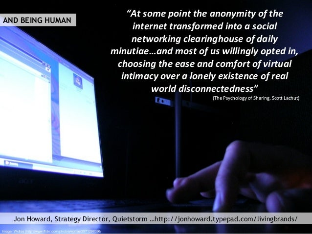 """""""At some point the anonymity of the internet transformed into a social networking clearinghouse of daily minutiae…and most..."""