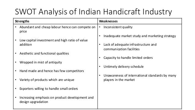 handicrafts industry analyisis Free essay: handicraft introduction handicrafts are unique expressions and represent a culture, tradition and heritage of a country the handicraft industry.