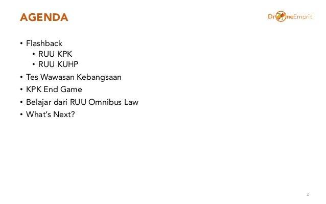 AGENDA • Flashback • RUU KPK • RUU KUHP • Tes Wawasan Kebangsaan • KPK End Game • Belajar dari RUU Omnibus Law • What's Ne...