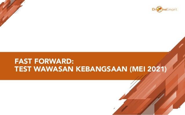 FAST FORWARD: TEST WAWASAN KEBANGSAAN (MEI 2021)