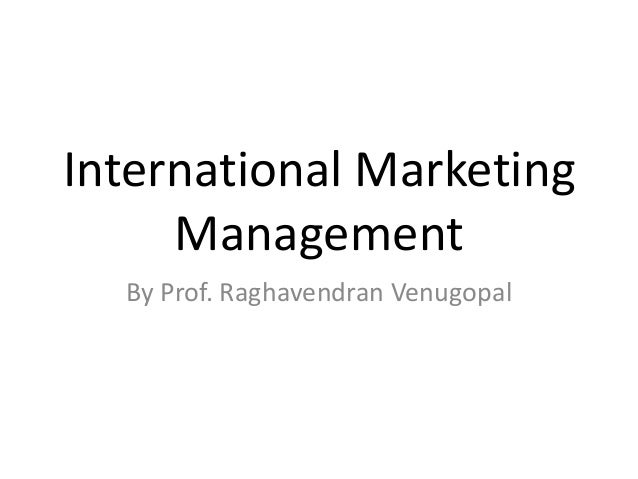 international marketing management Master's programme in international marketing management companies nowadays cannot merely concentrate on domestic markets if they want to remain competitive.