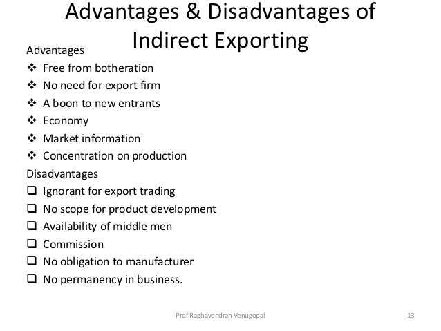 advantages and disadvantages in exporting products to europe What some advantages and disadvantages on australian made products exported overseas what are the advantages and disadvantages of export.