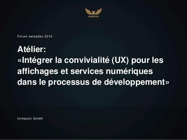 Atélier: «Intégrer la convivialité (UX) pour les affichages et services numériques dans le processus de développement» For...