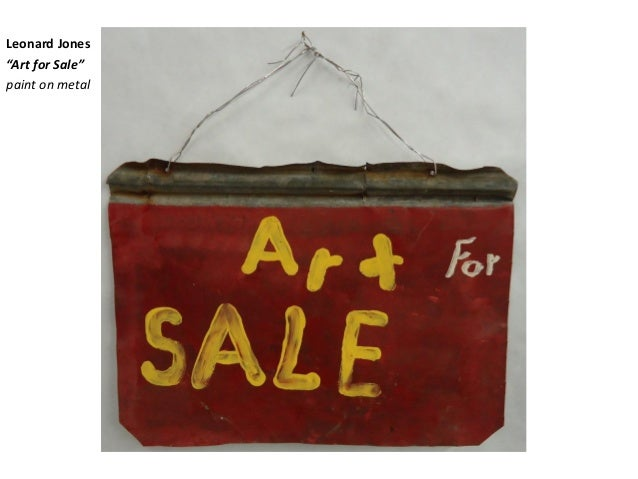 "Leonard Jones ""Art for Sale"" paint on metal"