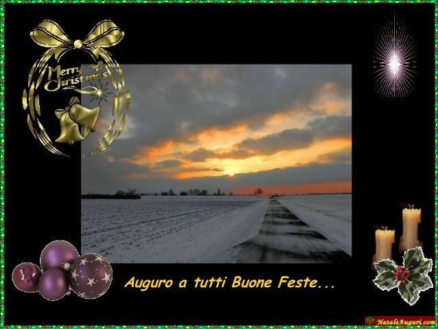Auguro a tutti Buone Feste...