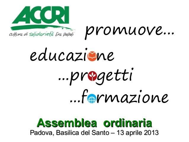 Assemblea ordinariaAssemblea ordinariaPadova, Basilica del Santo – 13 aprile 2013Padova, Basilica del Santo – 13 aprile 20...
