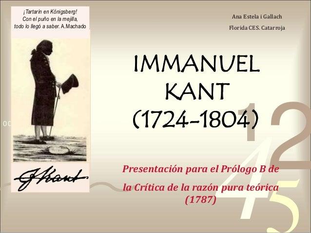 4210011 0010 1010 1101 0001 0100 1011 IMMANUEL KANT (1724-1804) Ana Estela i Gallach Florida CES. Catarroja Presentación p...
