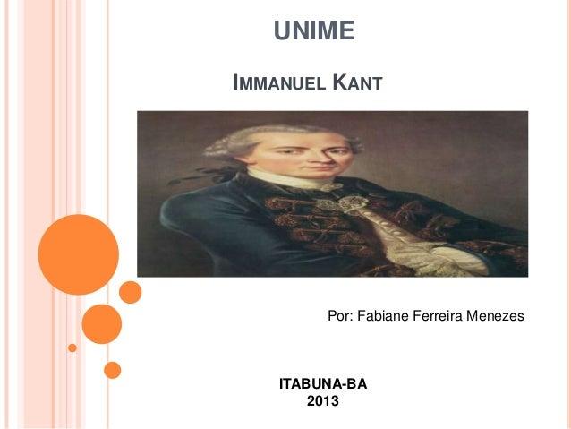 IMMANUEL KANTUNIMEITABUNA-BA2013Por: Fabiane Ferreira Menezes