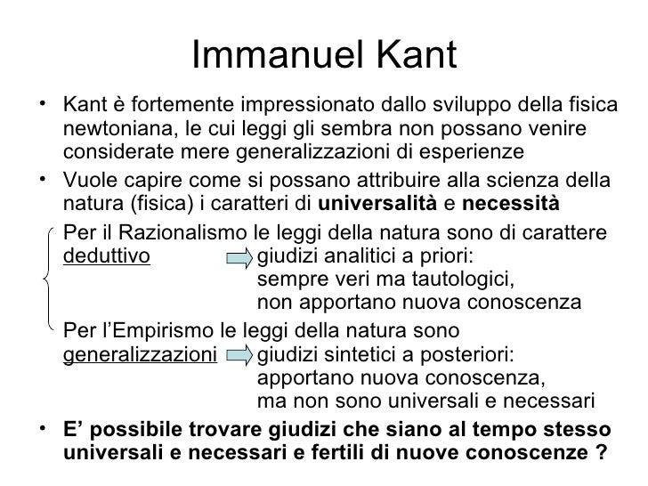 Immanuel Kant <ul><li>Kant è fortemente impressionato dallo sviluppo della fisica newtoniana, le cui leggi gli sembra non ...
