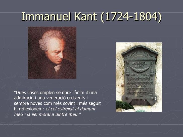"""Immanuel Kant (1724-1804) """" Dues coses omplen sempre l'ànim d'una admiració i una veneració creixents i sempre noves com m..."""