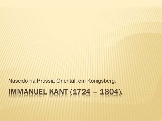 immanuel kant 1724 1804 essay Immanuel kant (1724-1804) is one of the most influential philosophers in history of western philosophy a main representative of the western-european classical philosophy, immanuel kant dealt with the best traditions of the german idealism.