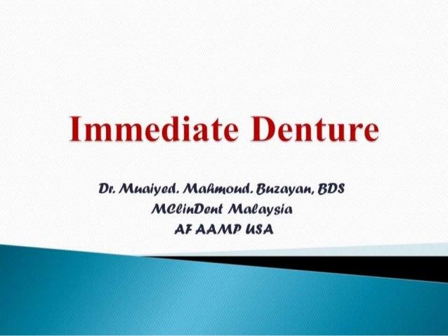 Immediate Denture  Dr.  Mualyed.  Malimoud.  Buzayan,  BD8 Maeinbant Maeaysia AF AAMP MSA