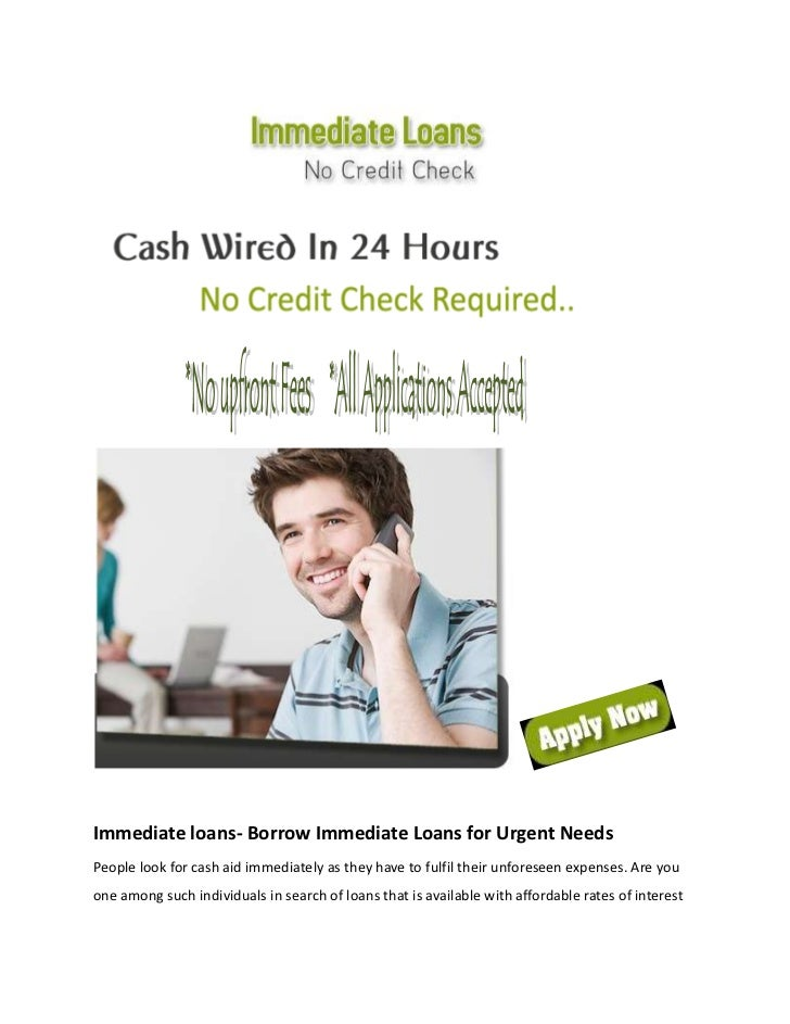 Immediate loans- Borrow Immediate Loans for Urgent NeedsPeople look for cash aid immediately as they have to fulfil their ...