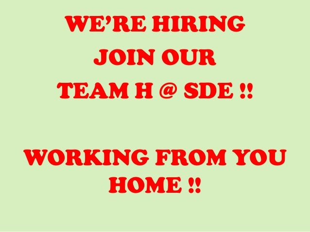 WE'RE HIRING JOIN OUR TEAM H @ SDE !! WORKING FROM YOU HOME !!
