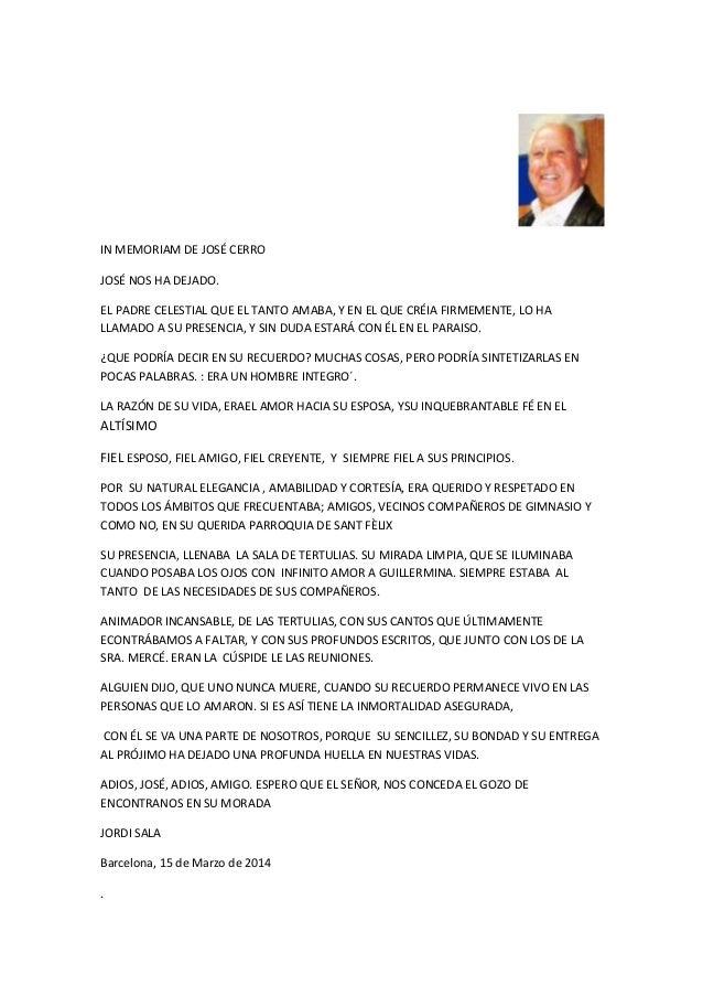 IN MEMORIAM DE JOSÉ CERRO JOSÉ NOS HA DEJADO. EL PADRE CELESTIAL QUE EL TANTO AMABA, Y EN EL QUE CRÉIA FIRMEMENTE, LO HA L...