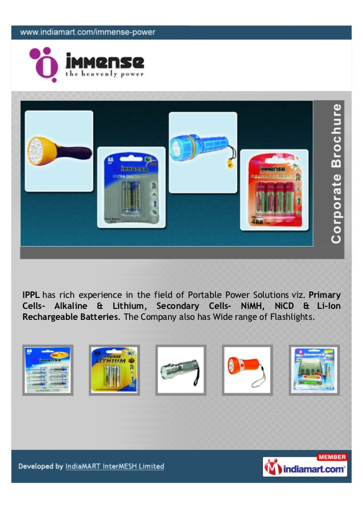 IPPL has rich experience in the field of Portable Power Solutions viz. PrimaryCells- Alkaline & Lithium, Secondary Cells- ...