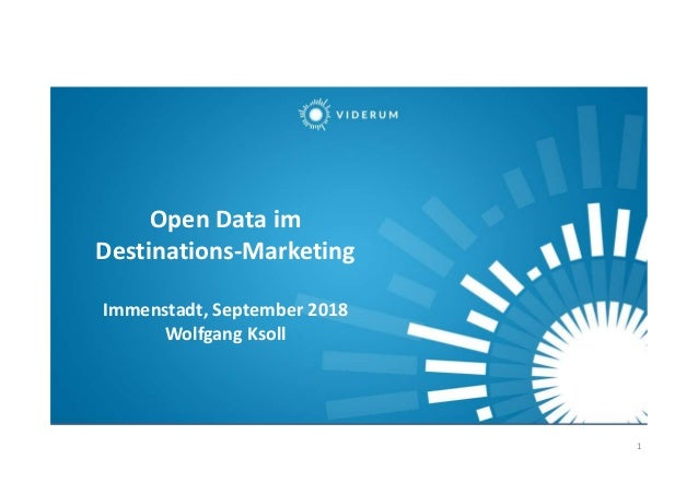 1 Open Data im Destinations-Marketing Immenstadt, September 2018 Wolfgang Ksoll