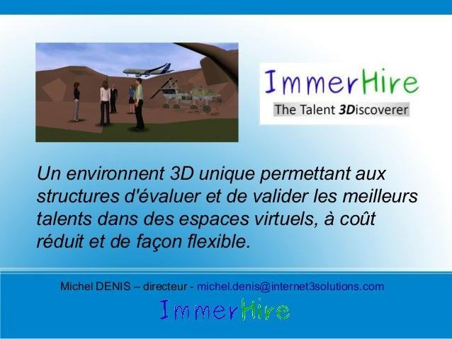 Un environnent 3D unique permettant auxstructures dévaluer et de valider les meilleurstalents dans des espaces virtuels, à...