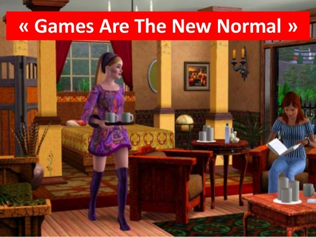 « Games Are The New Normal »