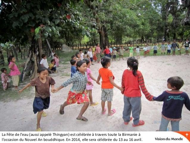 La Fête de l'eau (aussi appelé Thingyan) est célébrée à travers toute la Birmanie à l'occasion du Nouvel An bouddhique. En...