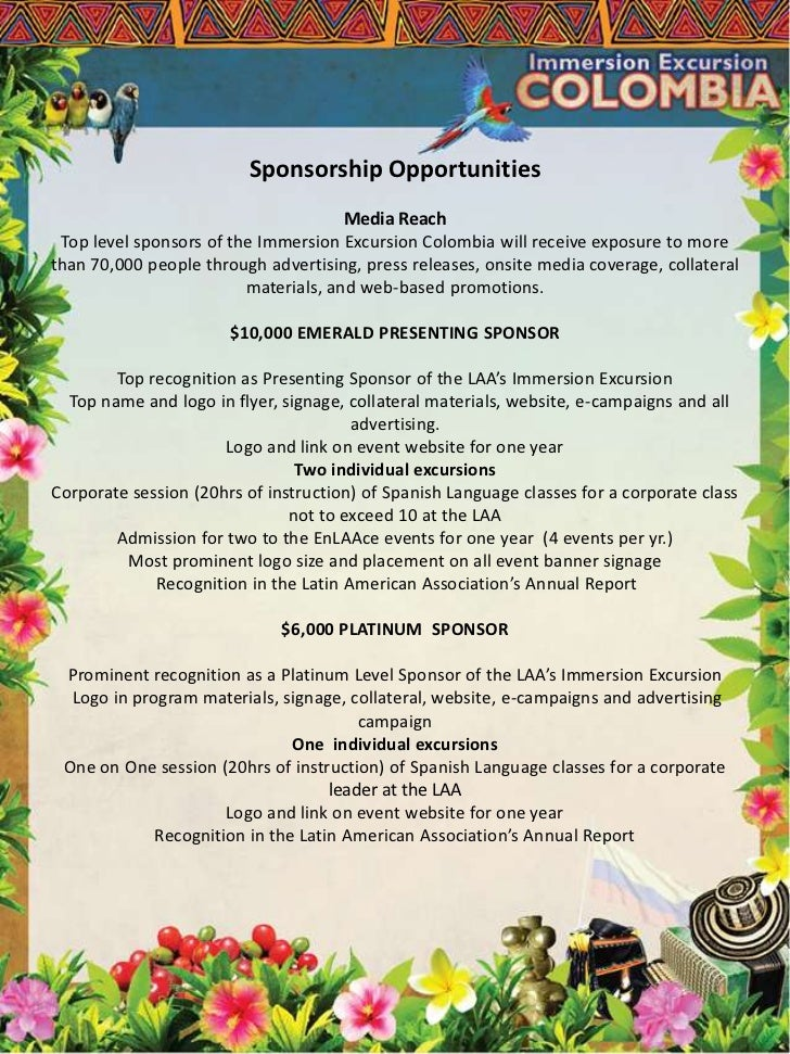 Sponsorship OpportunitiesMedia ReachTop level sponsors of the Immersion Excursion Colombia will receive exposure to more t...