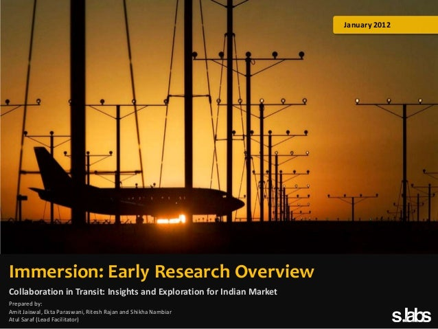 January 2012  Immersion: Early Research Overview Collaboration in Transit: Insights and Exploration for Indian Market Prep...