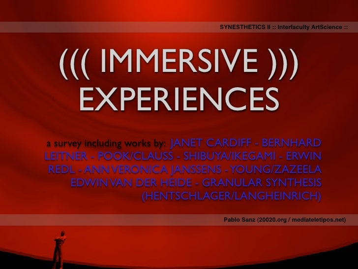 SYNESTHETICS II :: Interfaculty ArtScience ::       ((( IMMERSIVE )))     EXPERIENCES a survey including works by: JANET C...