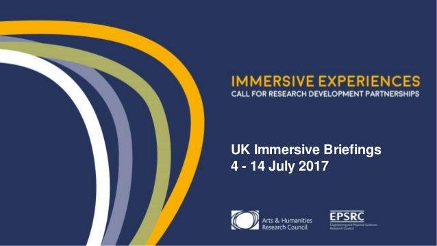 UK Immersive Briefings 4 - 14 July 2017