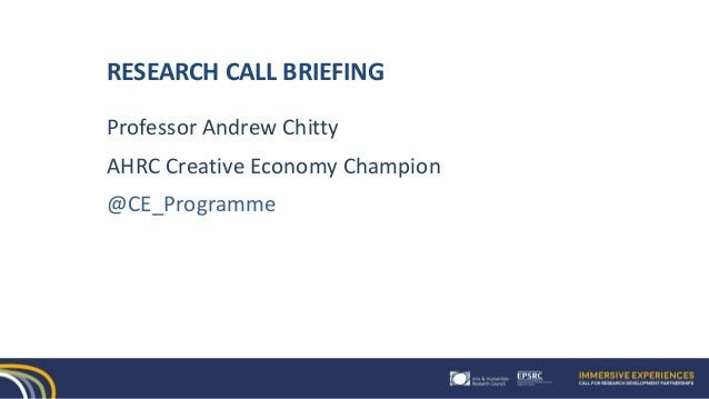 Immersive Experiences Research Call Briefing Presentation July 2017 Slide 3