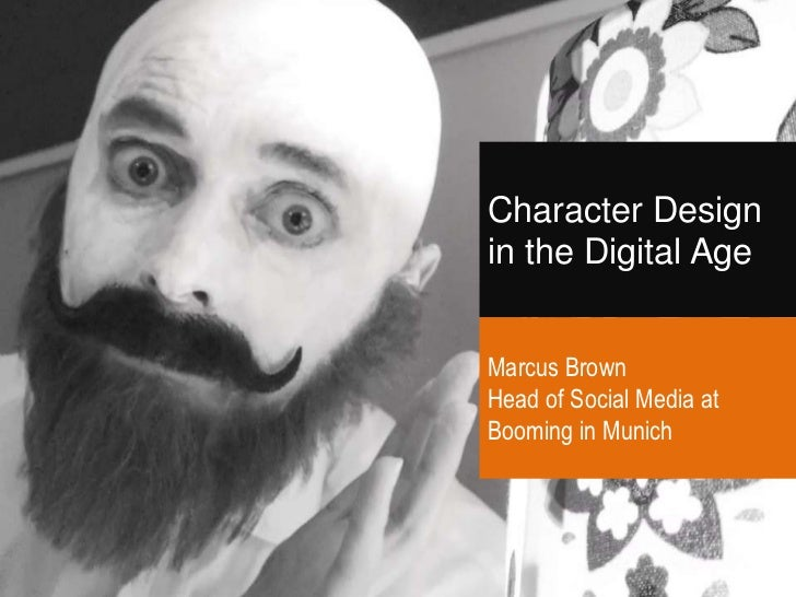 Character Design in the Digital Age<br />Marcus BrownHead of Social Media at<br />Booming in Munich<br />