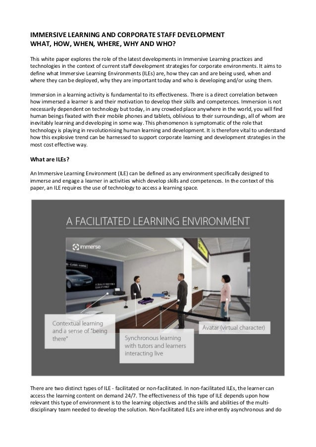 IMMERSIVE LEARNING AND CORPORATE STAFF DEVELOPMENT WHAT, HOW, WHEN, WHERE, WHY AND WHO? This white paper explores the role...