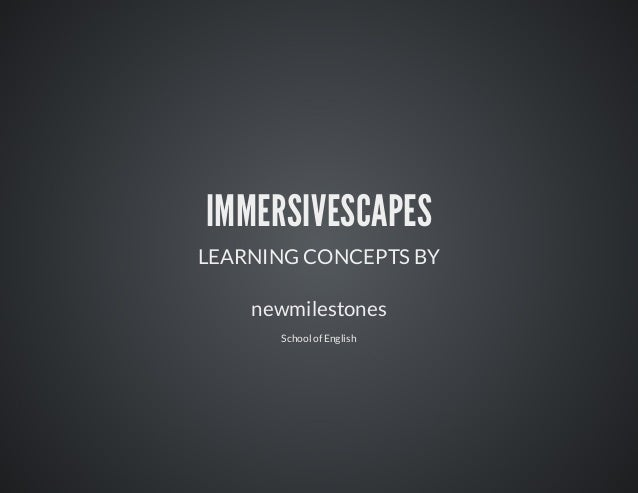 IMMERSIVESCAPES LEARNINGCONCEPTSBY newmilestones SchoolofEnglish