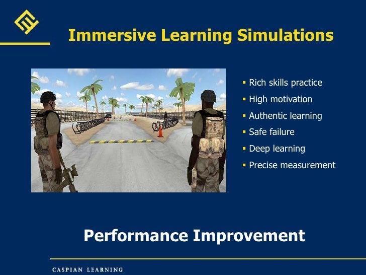 Immersive Learning Simulations<br /><ul><li>Rich skills practice