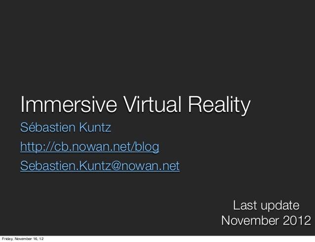 Immersive Virtual Reality          Sébastien Kuntz          http://cb.nowan.net/blog          Sebastien.Kuntz@nowan.net   ...