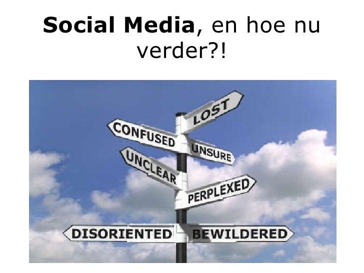 Social Media , en hoe nu verder?!