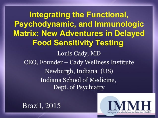 Integrating the Functional, Psychodynamic, and Immunologic Matrix: New Adventures in Delayed Food Sensitivity Testing Loui...