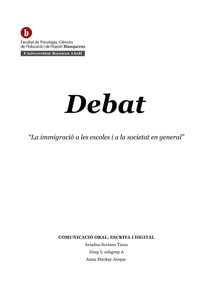 """Debat """"La immigració a les escoles i a la societat en general""""               COMUNICACIÓ ORAL, ESCRITA I DIGITAL          ..."""