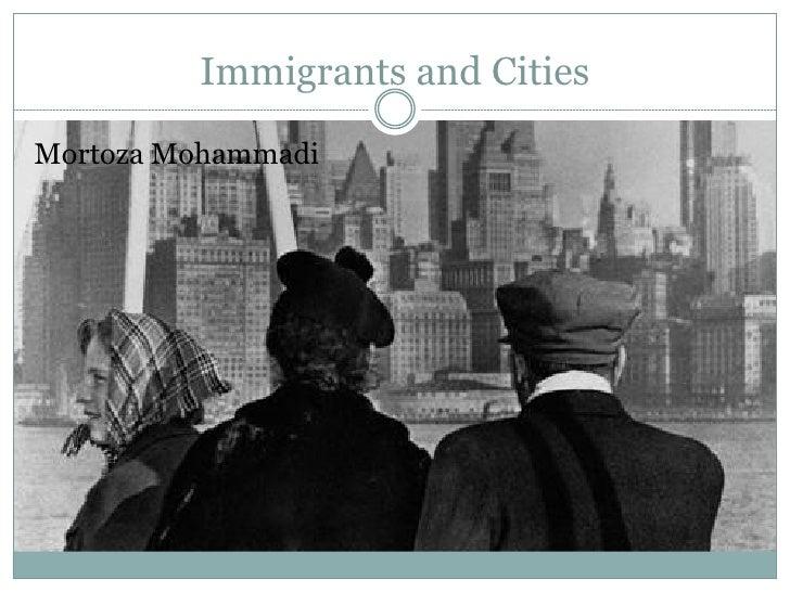 Immigrants and Cities Mortoza Mohammadi