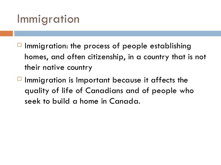 how does canada benefit from immigration Canada - the benefits of immigration  the benefits of immigration every year thousands of people choose to leave their home country and come to the united states .