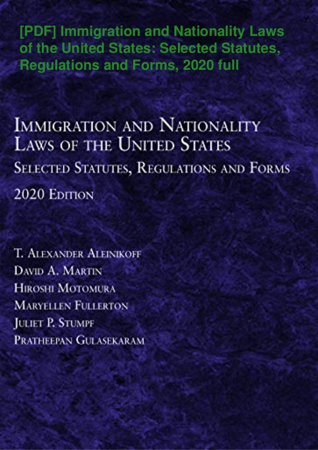 [PDF] Immigration and Nationality Laws of the United States: Selected Statutes, Regulations and Forms, 2020 full