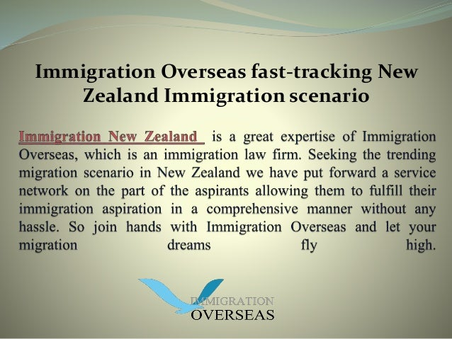 Immigration Overseas fast-tracking New  Zealand Immigration scenario