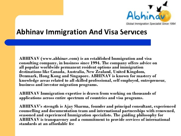 Abhinav Immigration And Visa Services <ul><li>ABHINAV (www.abhinav.com) is an established Immigration and visa consulting ...