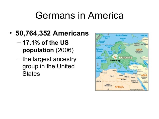 Germans in America • The largest number of arrivals came 1840–1900 – Some came looking for religious or political freedom,...