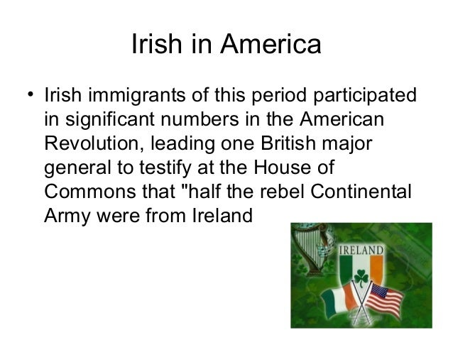 Irish in America • Most Irish immigrants to the United States during this period favored large cities because they could c...