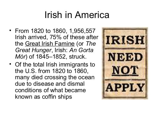 Irish in America • Mill towns such as Lawrence, Lowell, and Pawtucket attracted many Irish women in particular. • The best...