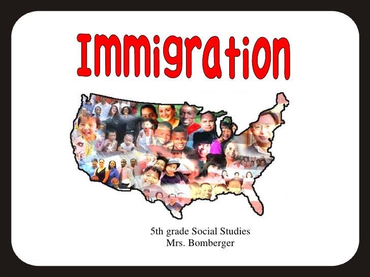 5th grade Social Studies Mrs. Bomberger Immigration