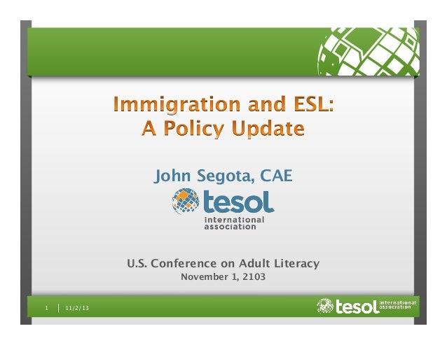 John Segota, CAE    U.S. Conference on Adult Literacy November 1, 2103 1   11/2/13