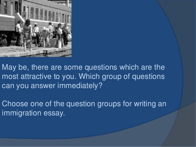 immigration essay questions Get help with your tough immigration questions and benefit issues.