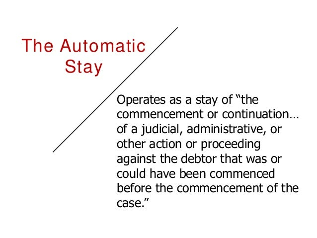 Automatic Stay The automatic stay protects only the debtor and usually does not extend to separate legal entities. Howev...
